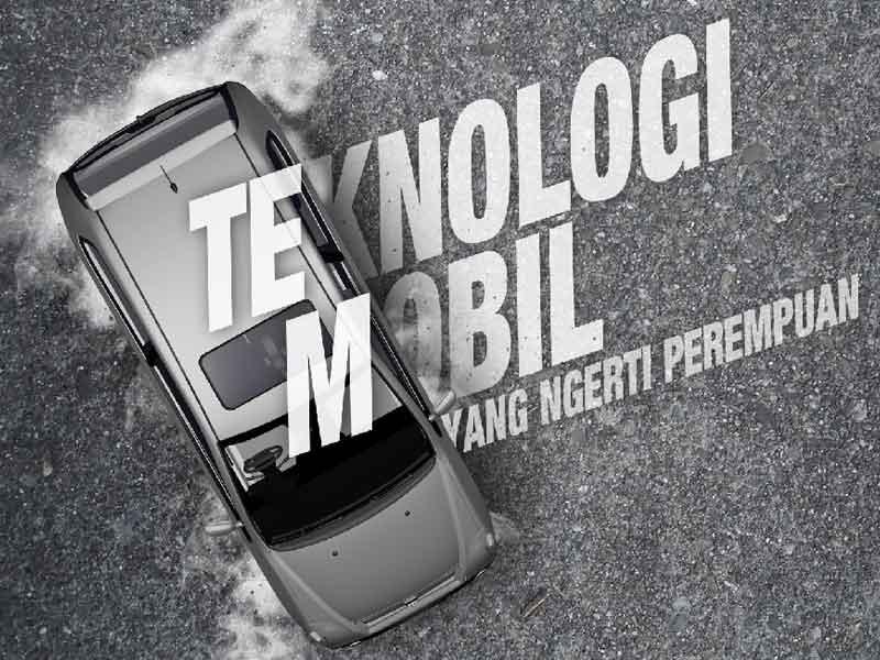 Teknologi Mobil Impian Saya, Memahami Kebutuhan Perempuan
