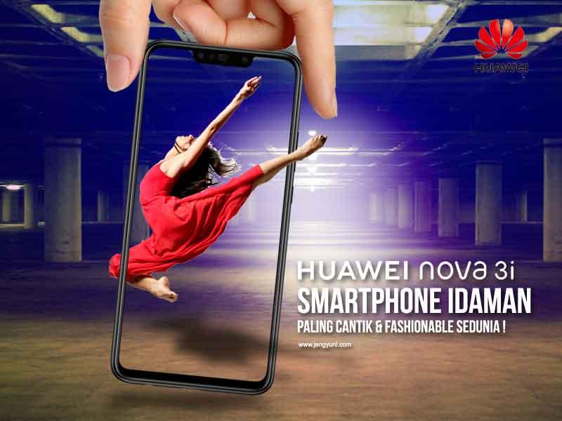 Huawei Nova 3i, Smartphone Idaman Cantik & Fashionable