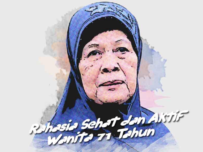Rahasia Sehat & Aktif Wanita 71 Tahun
