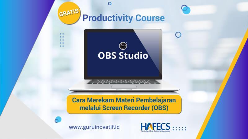 Cara Menggunakan Aplikasi Screen Recorder OBS